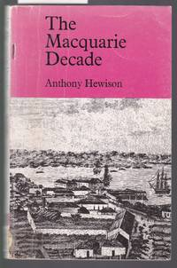 image of The Macquarie Decade - Documents Illustrating the History of New South Wales 1810-1821