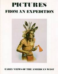 PICTURES FROM AN EXPEDITION: Early Views of the American West