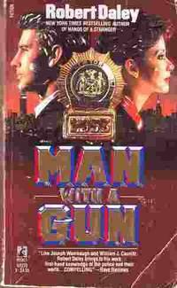 Man with a Gun by  Robert Daley - Paperback - 1988 - from Odds and Ends Shop and Biblio.com