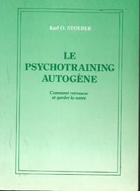 Le psychotraining autogène, comment retrouver et garder sa santé