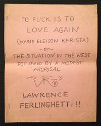 To Fuck Is to Love Again (Kyrie Eleison Kerista) or The Situation in the West Followed by a Modest Proposal