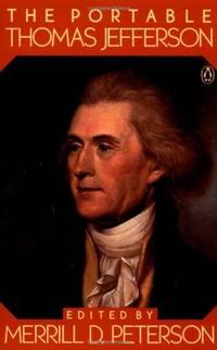 The Portable Thomas Jefferson (Viking portable library)