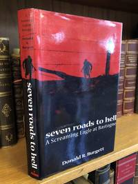 SEVEN ROADS TO HELL: A SCREAMING EAGLE AT BASTOGNE [SIGNED]