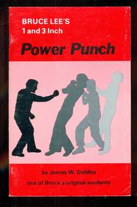 Bruce Lee's 1 and 3 Inch Power Punch - Triple Your Striking Power by  James W DeMile - Paperback - Twelfth Edition - 1994 - from Dons Book Store (SKU: 20776)