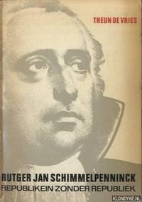 Rutger Jan Schimmelpenninck. Republikein zonder republiek