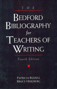 THE BEDFORD BIBLIOGRAPHY FOR TEACHERS OF WRITING: 4th Edition