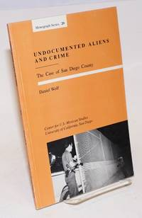 Undocumented Aliens and Crime: the case of San Diego County
