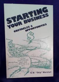 Starting Your Own Business: Obstacles & Opportunities