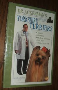 image of Dr. Ackerman's Book of the Yorkshire Terrier: Akc Rank #9 (Bb Dog Ser. )