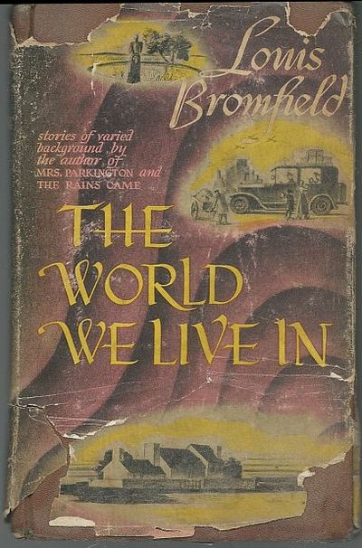 WORLD WE LIVE IN Stories, Bromfield, Louis