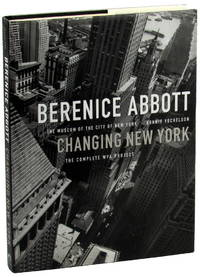 Berenice Abbott: Changing New York, The Complete WPA Project
