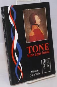 image of Tone-inne agus inniu: Curtha in eager ag Beirnedette Ni Rodaigh agus Eibhlin NI Allurain