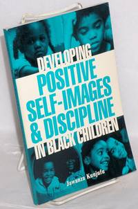 Developing positive self-images and discipline in black children by  Jawanza Kunjufu - Paperback - 1984 - from Bolerium Books Inc., ABAA/ILAB and Biblio.com