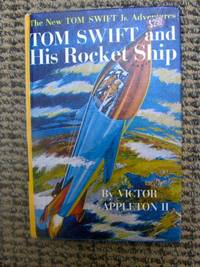 Tom Swift and His Rocket Ship by Appleton, Victor