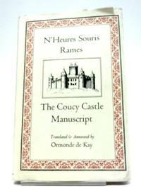 N'Heures Souris Rames: The Coucy Castle Manuscript