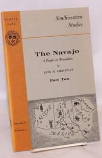 The Navajo,; a people in transition; part II; [in Southwestern studies vol. II no. 4 Winter 1965]