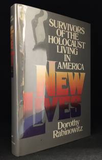 New Lives; Survivors of the Holocaust Living in America by  Dorothy Rabinowitz - Hardcover - from Burton Lysecki Books, ABAC/ILAB (SKU: 140767)