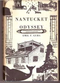 Nantucket Odyssey, A Journey into the History of Nantucket, Second edition, revised and enlarged