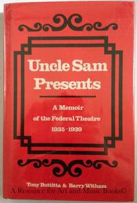 Uncle Sam Presents: A Memoir of the Federal Theatre, 1935-1939