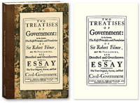 Two Treatises of Government: In the Former The False Principles and..