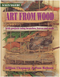 Art from Wood: With Projects Using Branches, Leaves, and Seeds