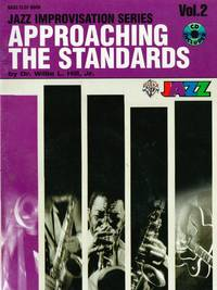 Approaching the Standards, Vol. 2: Bass Clef (Jazz Improvisation Series)