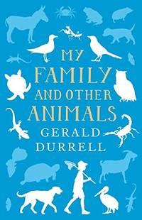 image of My Family and Other Animals (The Corfu Trilogy)