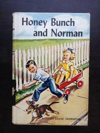 HONEY BUNCH by Helen Louise Thorndyke - First Edition - 1957 - from Astro Trader Books (SKU: 1000-529)