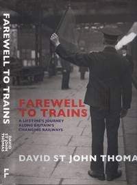 image of Farewell to Trains: A Lifetime's Journey Along Britain's Changing Railways
