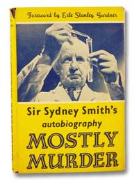 Mostly Murder: Sir Sydney Smith's Autobiography