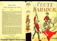 COOTE BAHADUR. A Life of Lieutenant-General Sir Eyre Coote, K.b