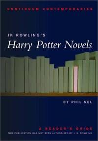J.K. Rowlings Harry Potter Novels A Readers Guide Continuum Contemporaries - Unauthorized