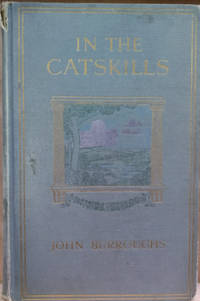 In the Catskills:  Selections from the Writings of John Burroughs