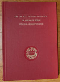 The Lee Max Friedman Collection of American Jewish Colonial Correspondence. Letters of the Franks Family (1733-1748)