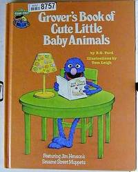 image of GROVER'S BOOK OF CUTE LITTLE BABY ANIMALS