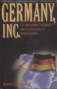 Germany, Inc. The New German Juggernaut and its Challenge to World Business