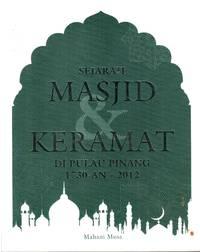Sejarah Masjid & Keramat di Pulau Pinang 1730-an-2012