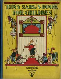 TONY SARG'S BOOK FOR CHILDREN FROM SIX TO SIXTY by SARG, TONY