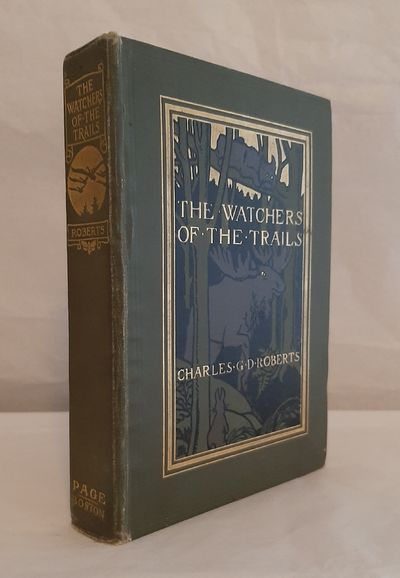 The Watchers of the Trails. A Book of...