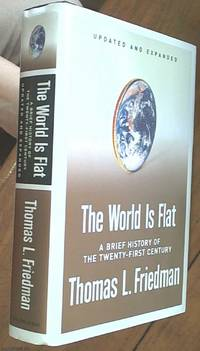 image of The World Is Flat; A Brief History Of the Globalised World in the Twenty-first Century, Updated and Expanded