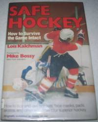 Safe Hockey: How to Survive the Game Intact
