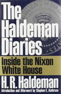 The Haldeman Diaries: Inside the Nixon White House by H. R. Haldeman - Hardcover - 1994-01-02 - from Books Express and Biblio.com