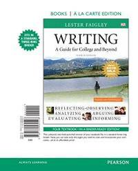 image of Writing: A Guide for College and Beyond, Books A La Carte Edition, MLA Update Edition (4th Edition)
