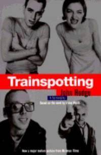 Trainspotting by Irvine Welsh; John Hodge - Paperback - 1996 - from ThriftBooks (SKU: G0786882212I3N00)