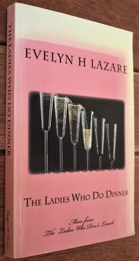 The Ladies Who Do Dinner [SIGNED]