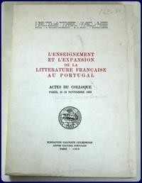 L'ENSEIGNEMENT ET 'EXPANSION DE LA LITTERATURE FRANCAISE AU PORTUGAL. Actes Du Colloque,...