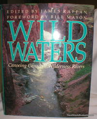 Wild Waters; Canoeing Canada's Wilderness Rivers