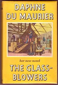 THE GLASS-BLOWERS by  DAPHNE DU MAURIER - First  Edition - 1963 - from BOOKLOVERS PARADISE and Biblio.com.au
