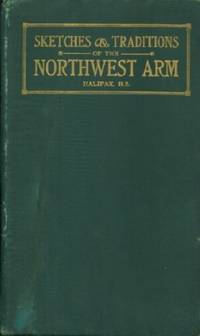 Sketches and Traditions of the Northwest Arm and with Panoramic Folder of the Arm