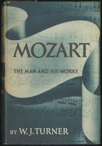 Mozart: The Man & His Works